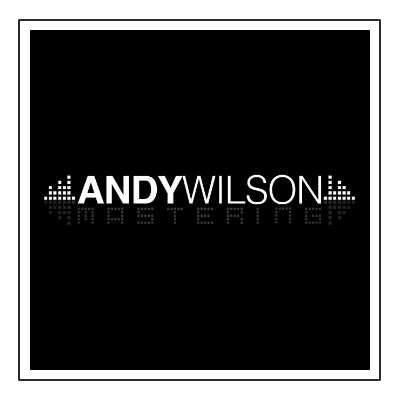 Andy Wilson Mastering